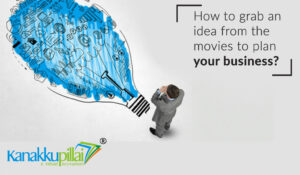 How to grab an idea from the movies to plan your business?