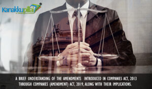 A brief understanding of the Amendments introduced in Companies Act, 2013 through Companies (Amendment) Act, 2019, along with their implications