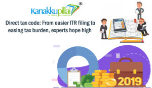 Direct tax code: From easier ITR filing to easing tax burden, experts hope high