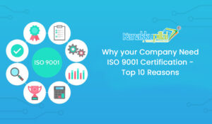Why-your-Company-Need -ISO-9001-Certification-Top-10-Reasons