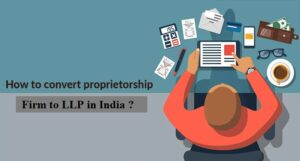 How-to-convert-Proprietorship-firm-to-LLP-in-India